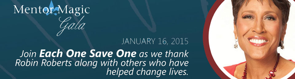 Join Each One Save One as we thank Robin Roberts along with others who have helped change lives